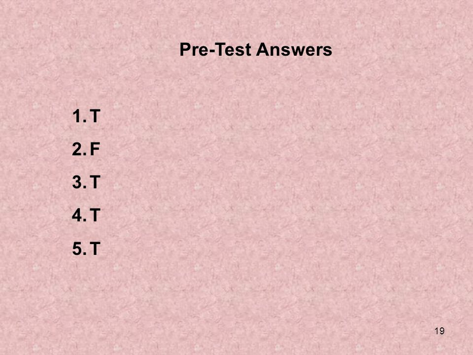 Pre-Test Answers T F