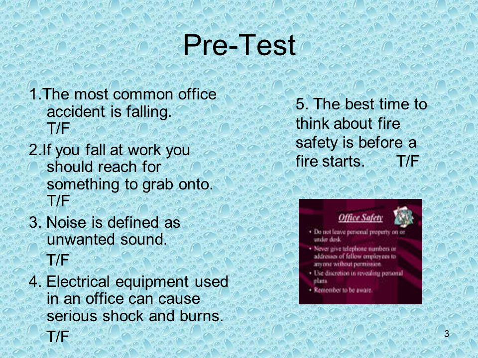 Pre-Test 1.The most common office accident is falling. T/F