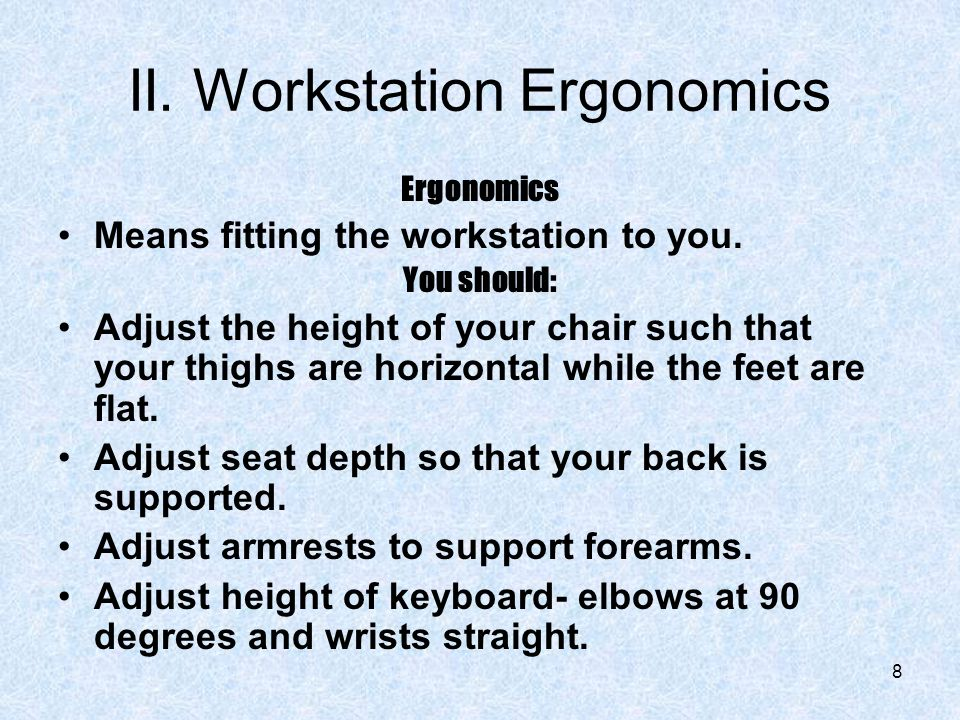 II. Workstation Ergonomics