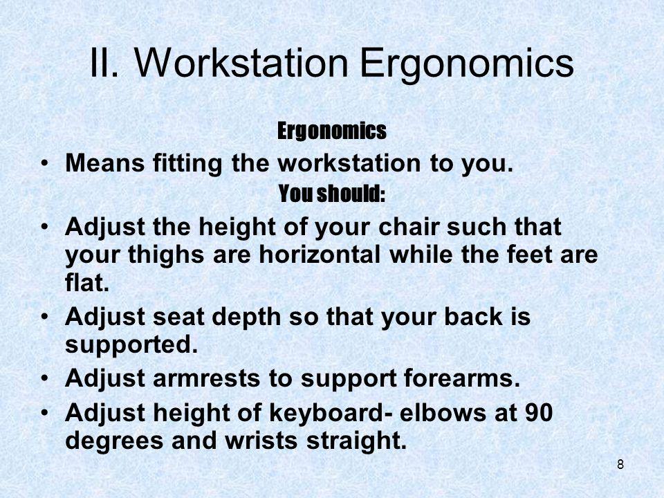 II. Workstation Ergonomics