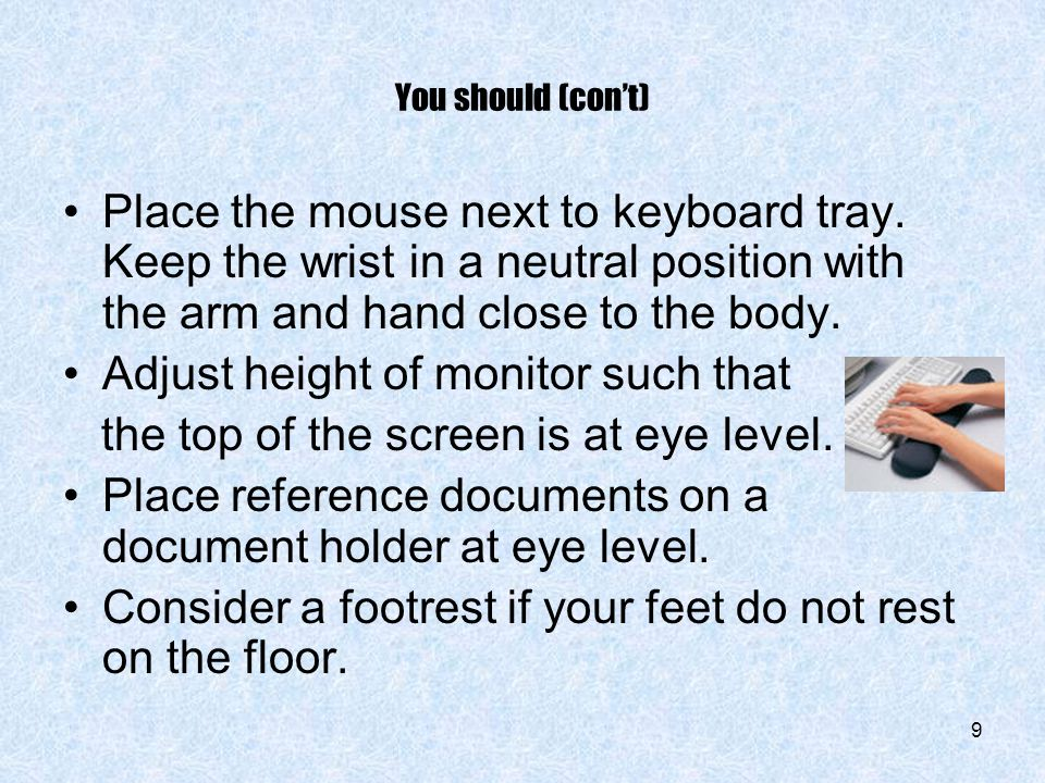 Adjust height of monitor such that