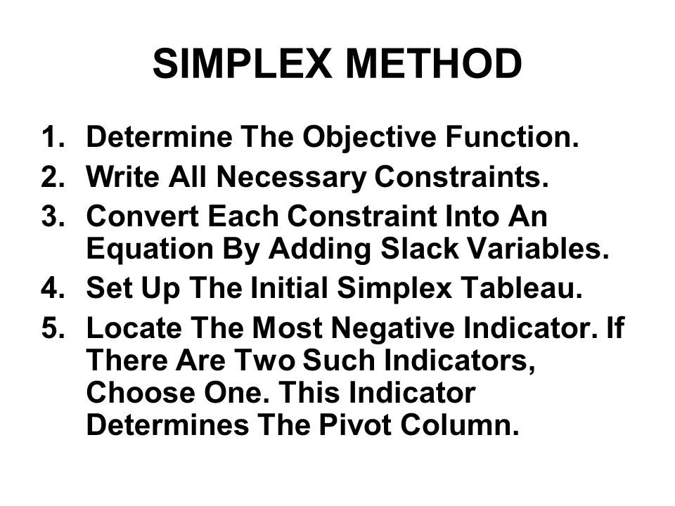 SIMPLEX METHOD Determine The Objective Function.