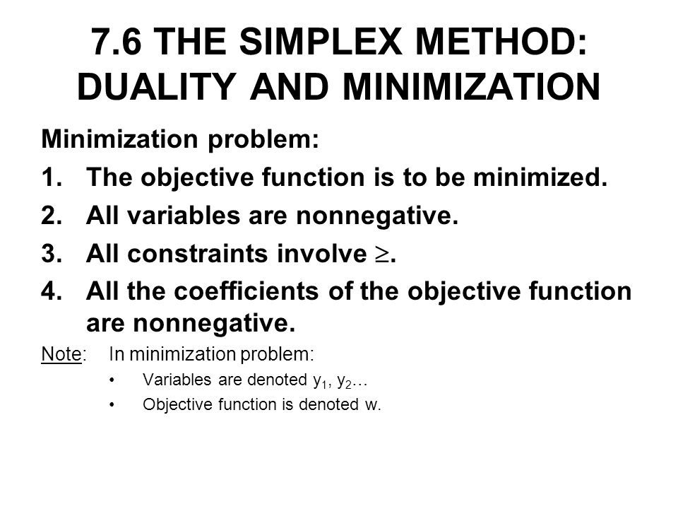 7.6 THE SIMPLEX METHOD: DUALITY AND MINIMIZATION