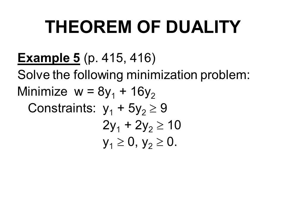 THEOREM OF DUALITY Example 5 (p. 415, 416)