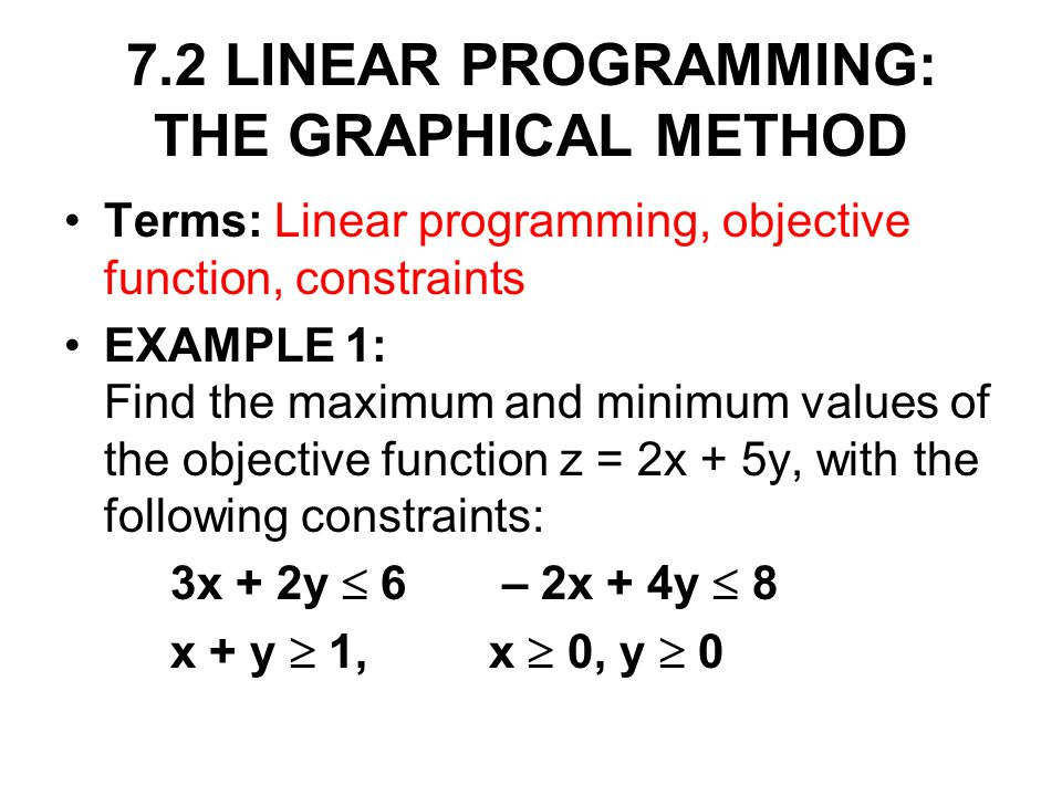 7.2 LINEAR PROGRAMMING: THE GRAPHICAL METHOD