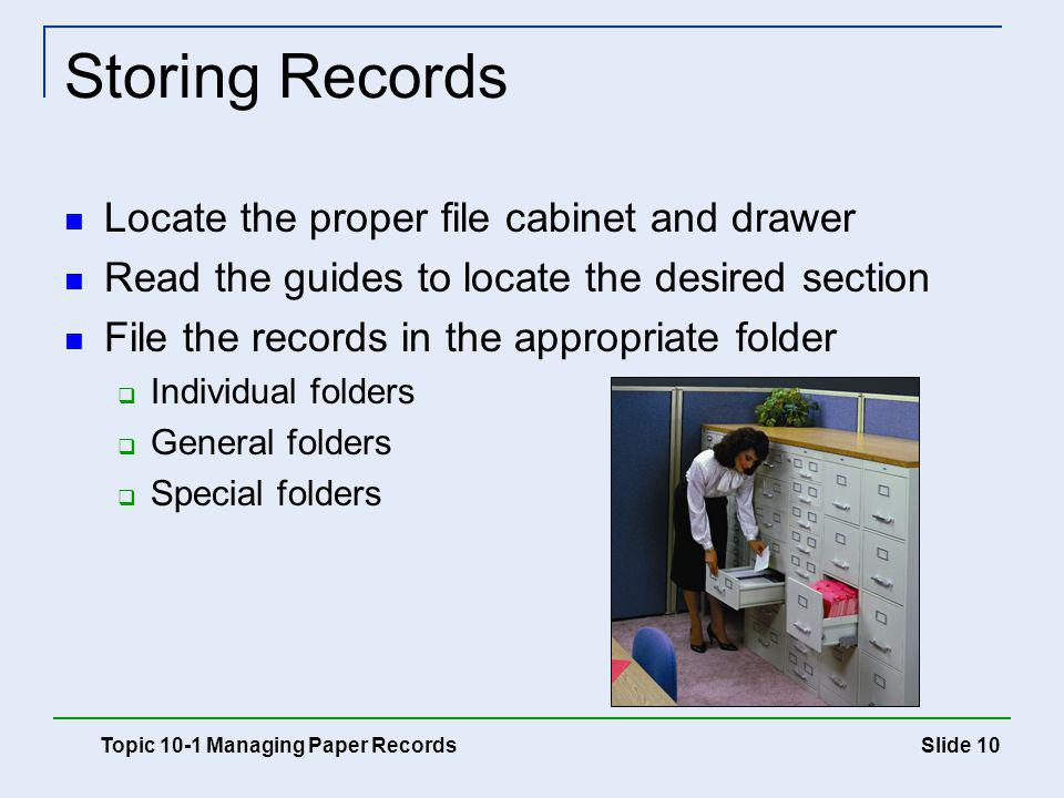 Storing Records Locate the proper file cabinet and drawer