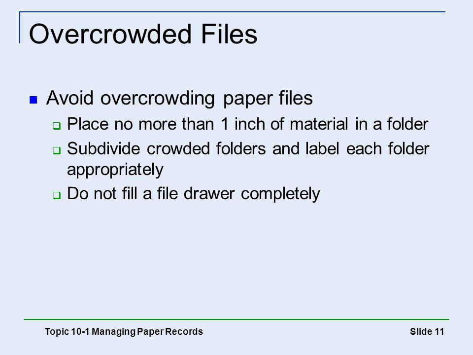 Overcrowded Files Avoid overcrowding paper files