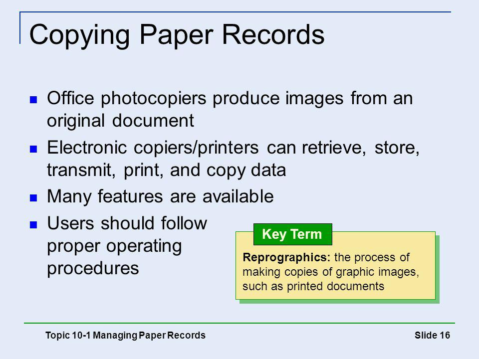 Copying Paper Records Office photocopiers produce images from an original document.