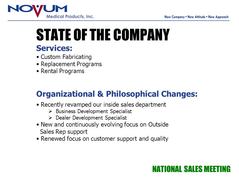 STATE OF THE COMPANY Services: Organizational & Philosophical Changes: