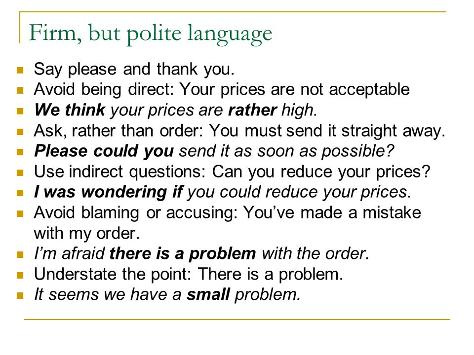 Firm, but polite language
