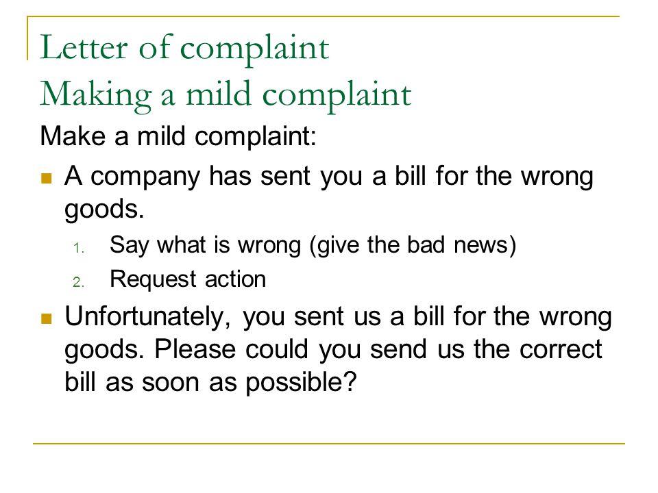 Letter of complaint Making a mild complaint