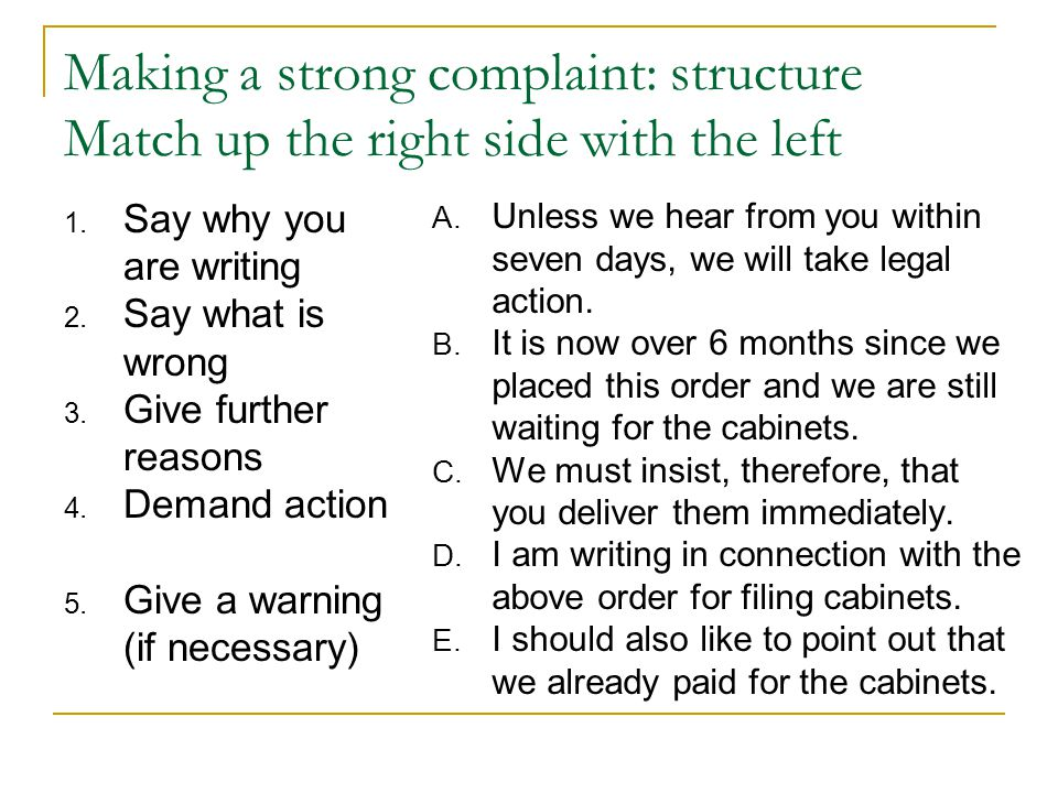 Making a strong complaint: structure Match up the right side with the left