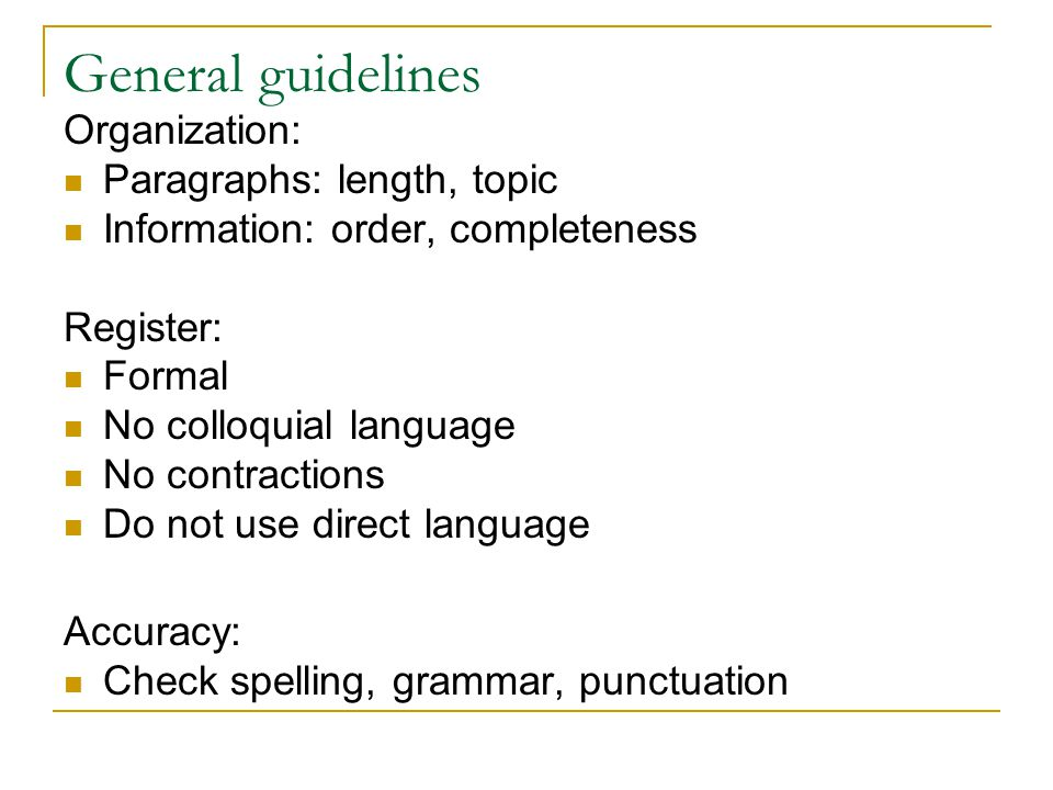 General guidelines Organization: Paragraphs: length, topic