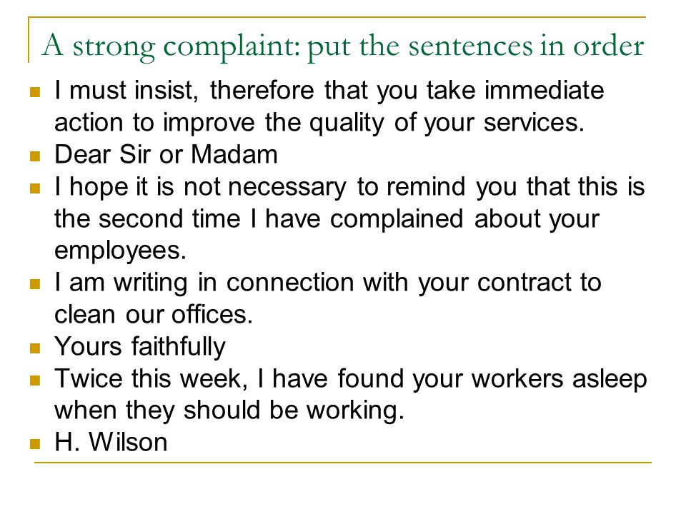A strong complaint: put the sentences in order