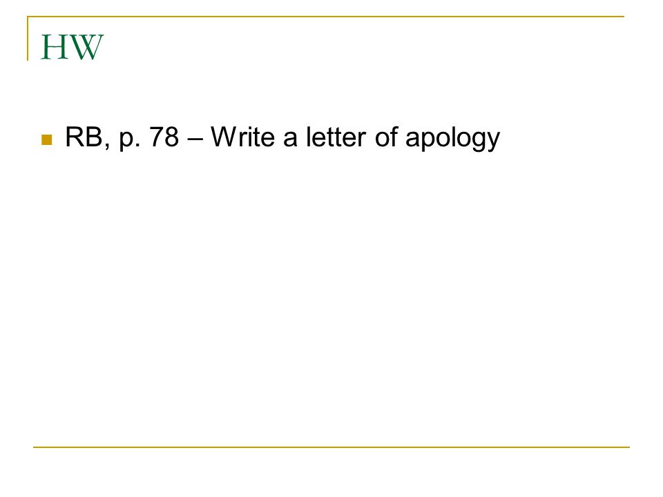 HW RB, p. 78 – Write a letter of apology