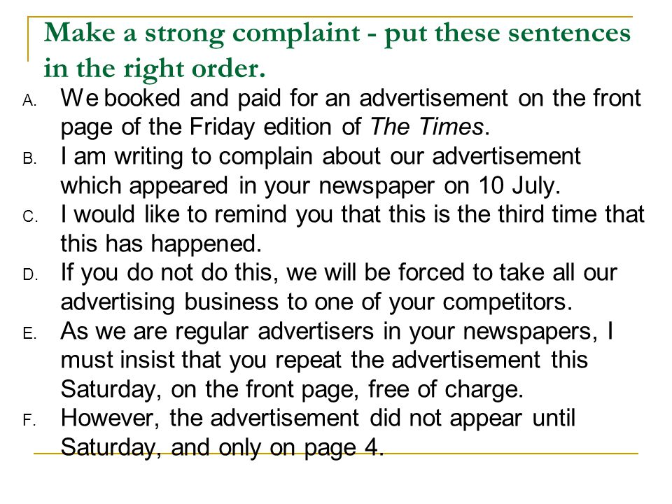 Make a strong complaint - put these sentences in the right order.