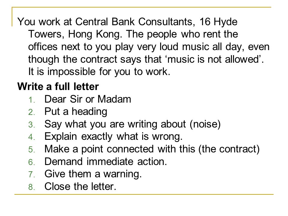 You work at Central Bank Consultants, 16 Hyde Towers, Hong Kong