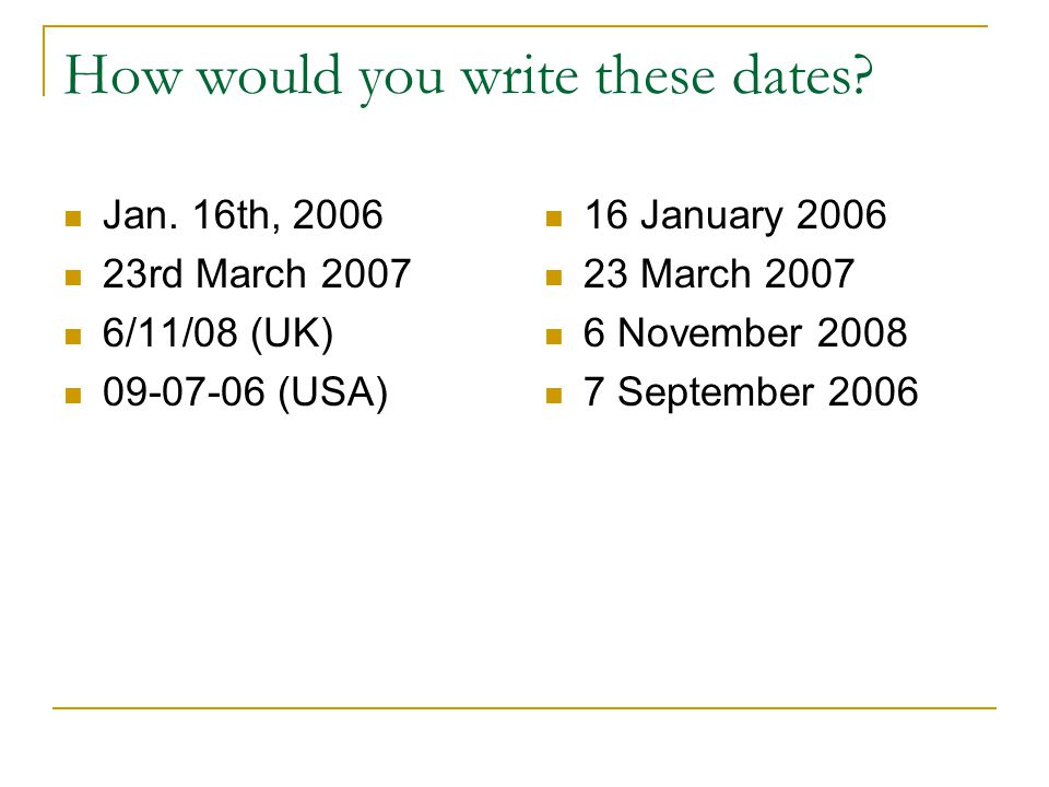 How would you write these dates