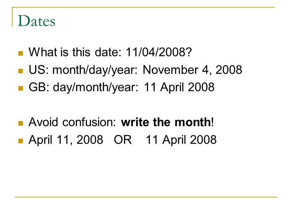 Dates What is this date: 11/04/2008