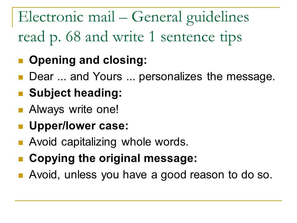 Electronic mail – General guidelines read p