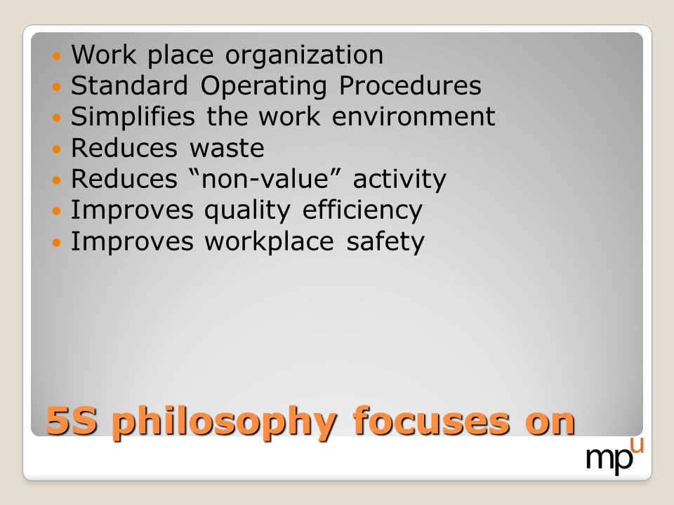 5S philosophy focuses on