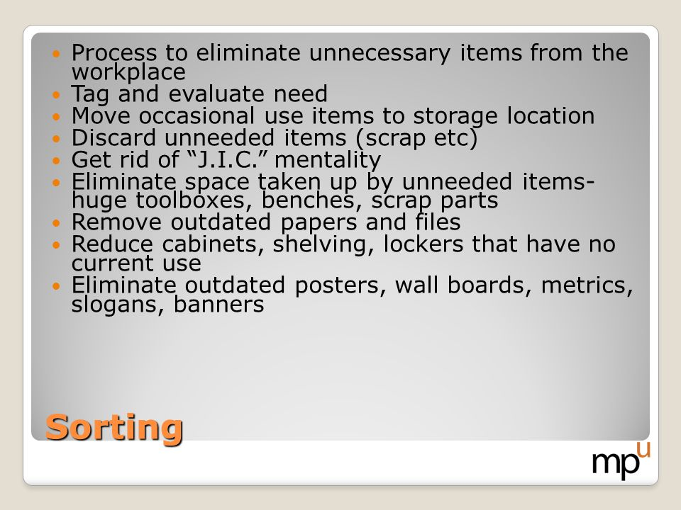 Sorting Process to eliminate unnecessary items from the workplace
