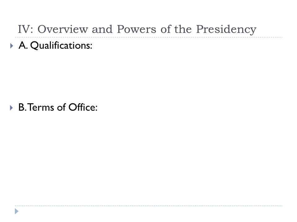 IV: Overview and Powers of the Presidency