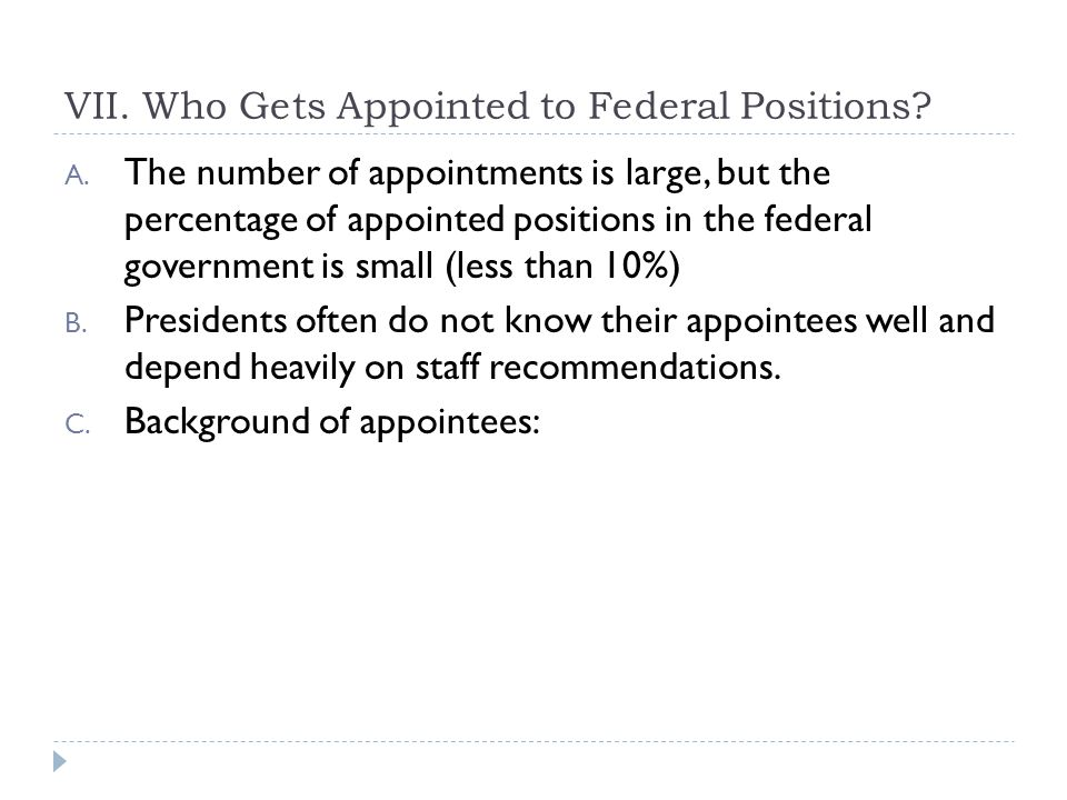 VII. Who Gets Appointed to Federal Positions