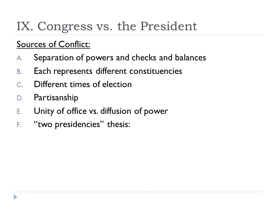 IX. Congress vs. the President