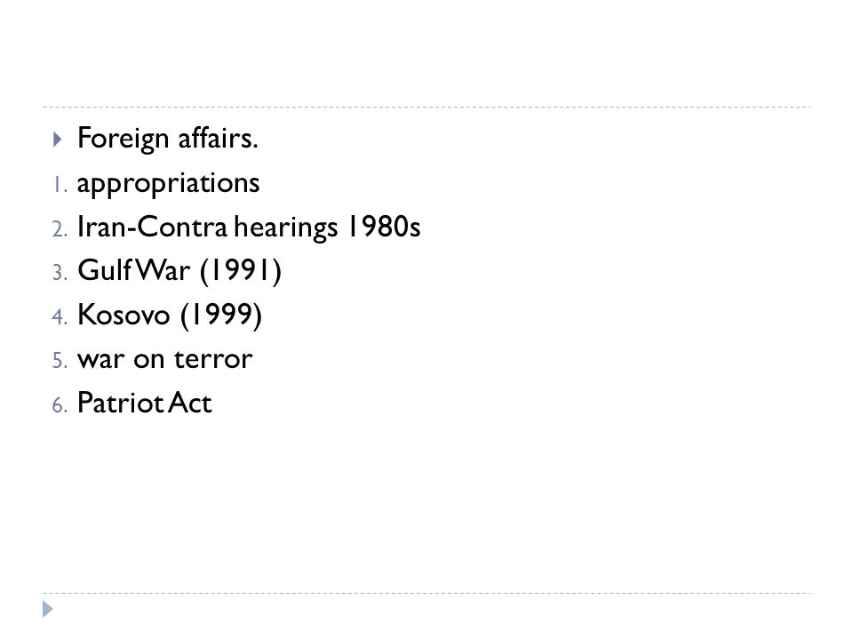 Foreign affairs. appropriations. Iran-Contra hearings 1980s. Gulf War (1991) Kosovo (1999) war on terror.