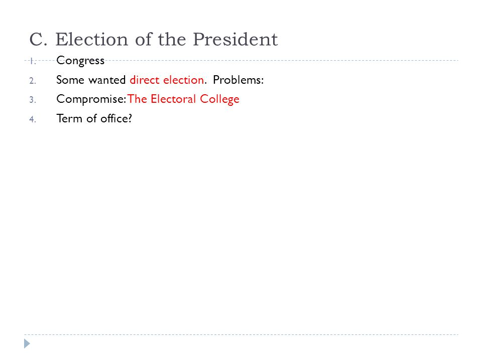 C. Election of the President