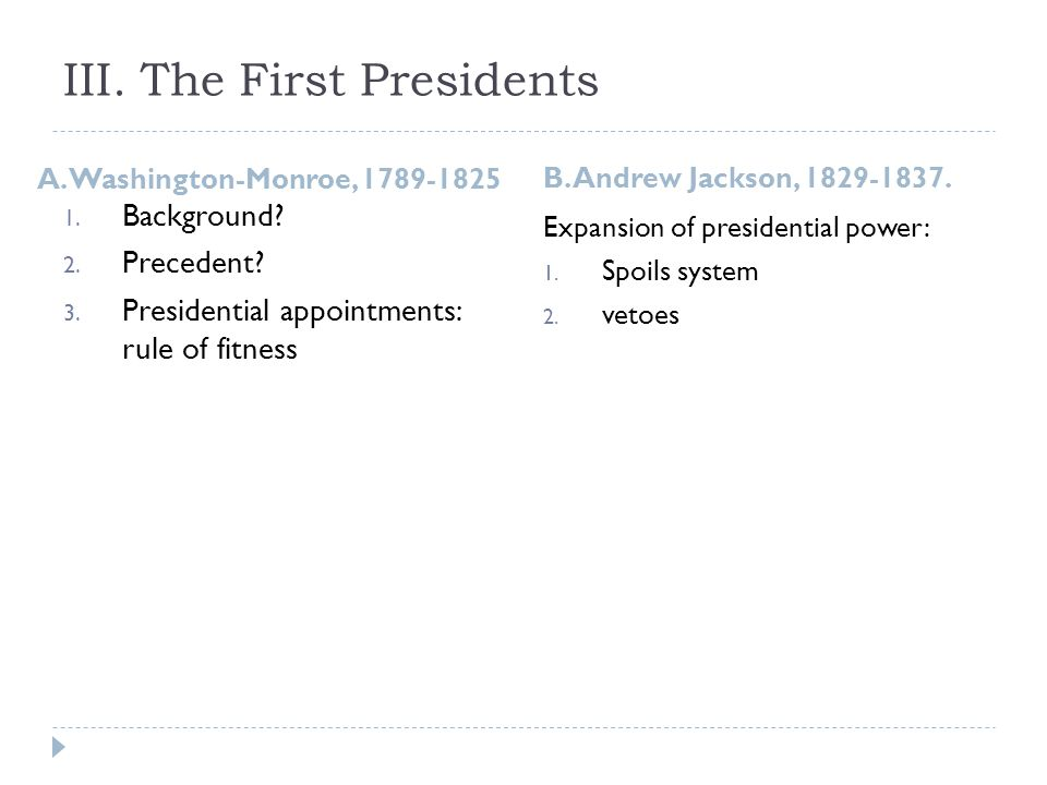 III. The First Presidents