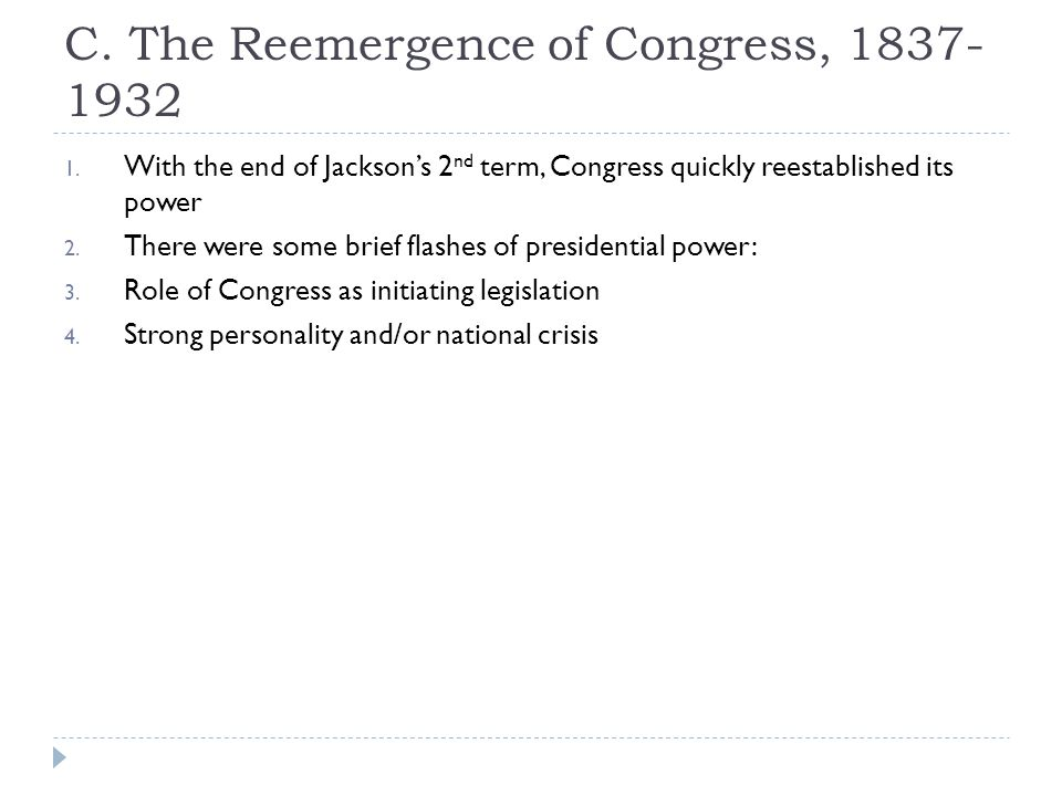 C. The Reemergence of Congress, 1837-1932