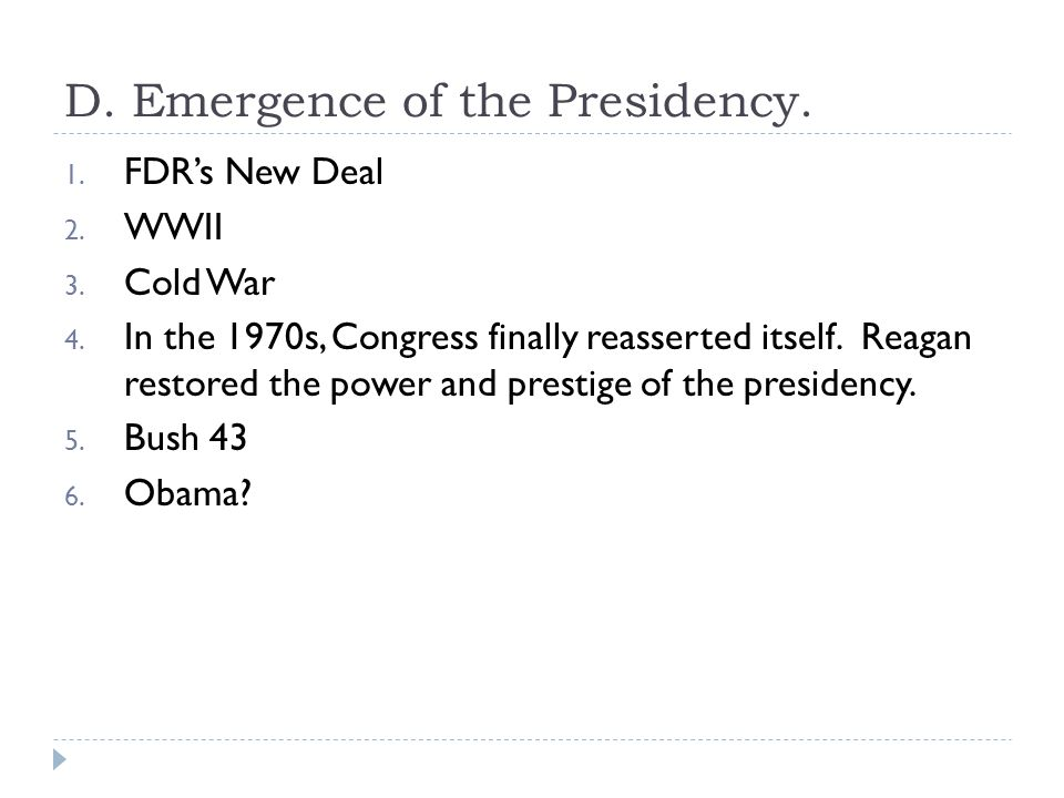 D. Emergence of the Presidency.