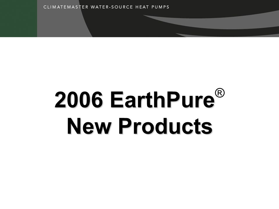 2006 EarthPure® New Products