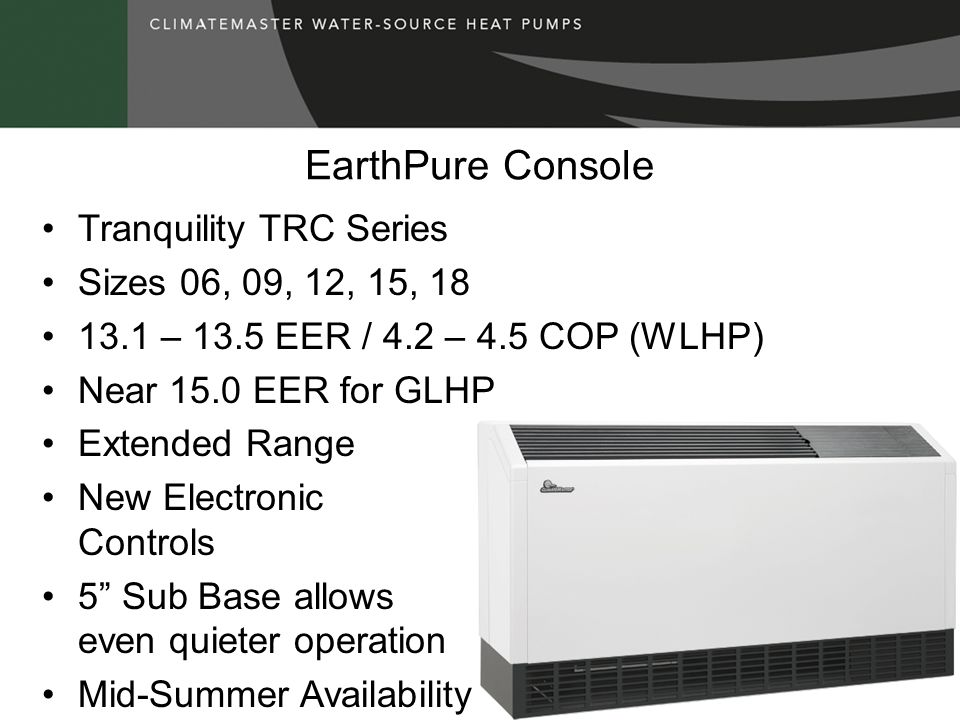 EarthPure Console Tranquility TRC Series Sizes 06, 09, 12, 15, 18