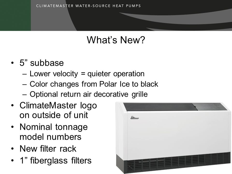 What's New 5 subbase ClimateMaster logo on outside of unit
