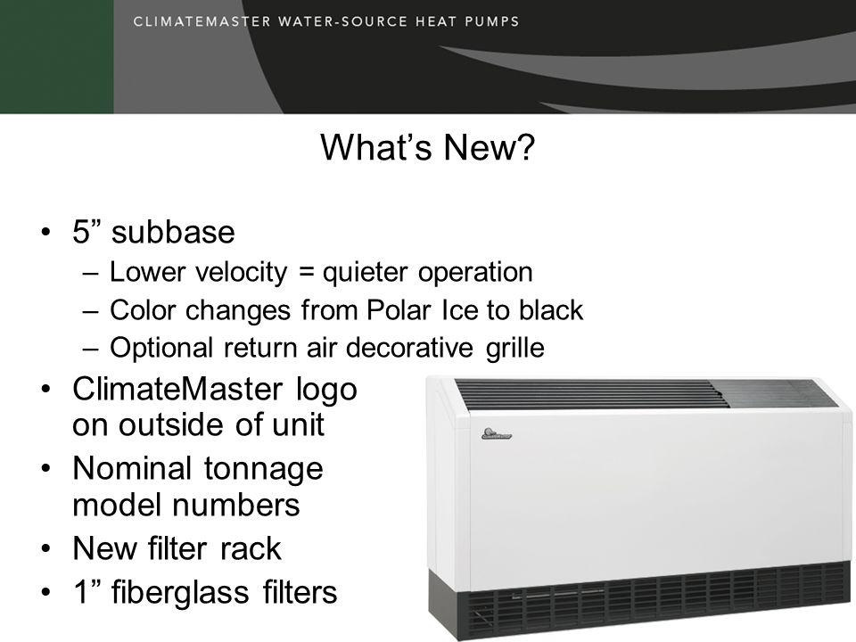What's New 5 subbase ClimateMaster logo on outside of unit