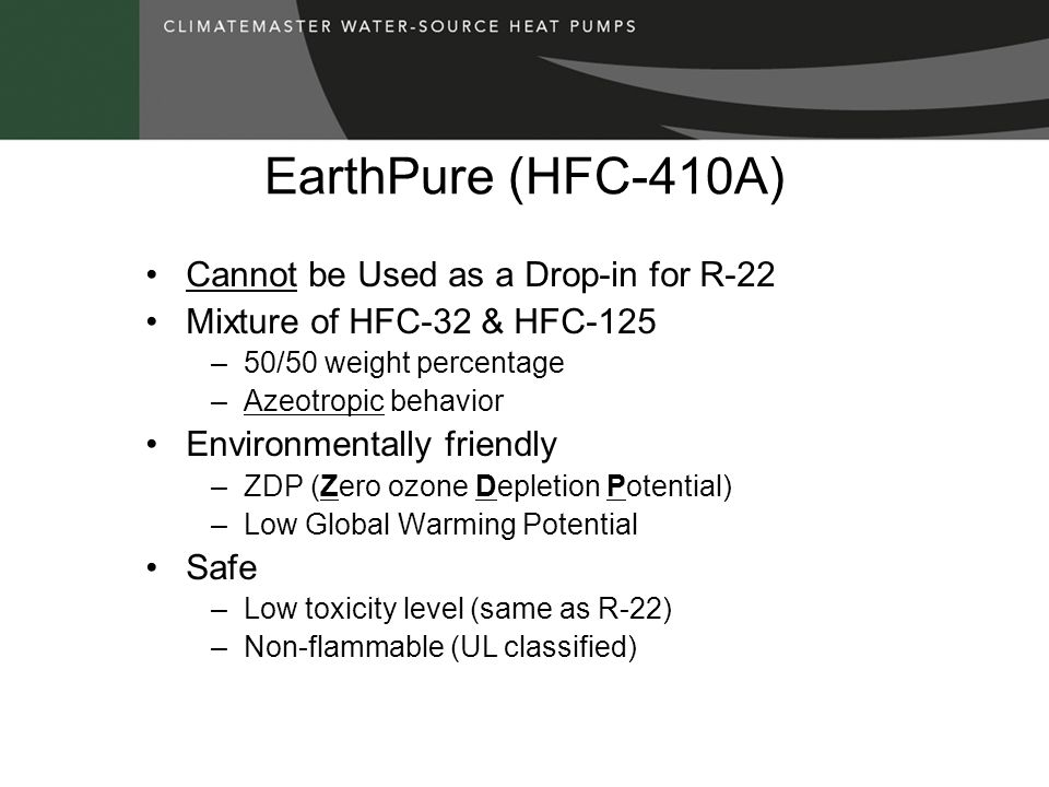 EarthPure (HFC-410A) Cannot be Used as a Drop-in for R-22