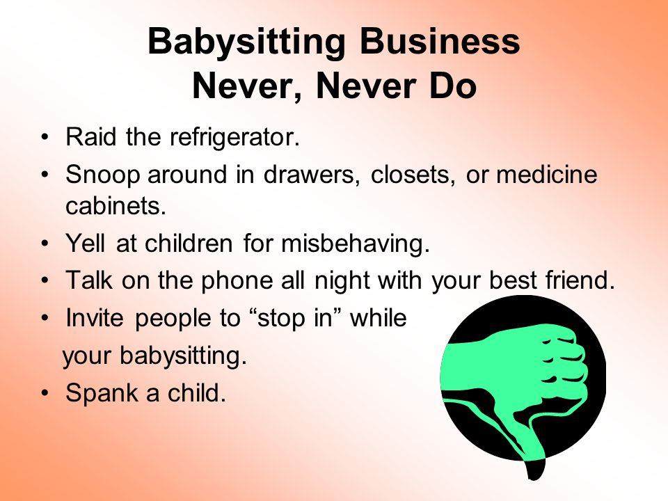 Babysitting Business Never, Never Do