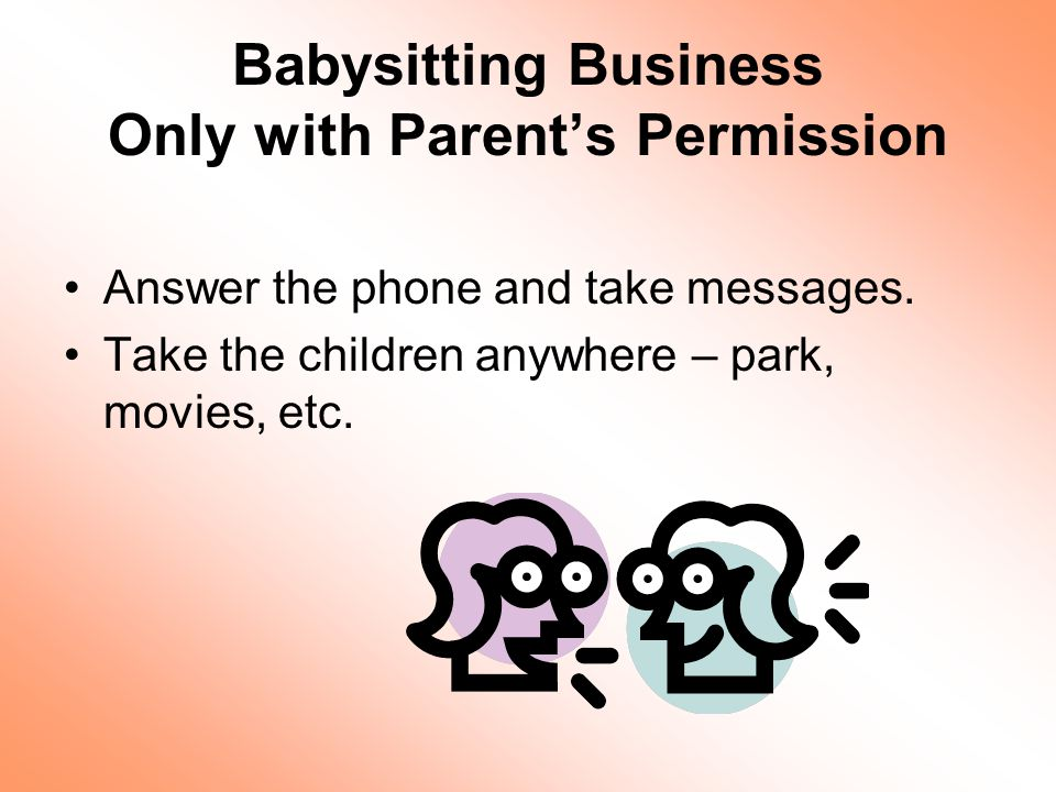 Babysitting Business Only with Parent's Permission