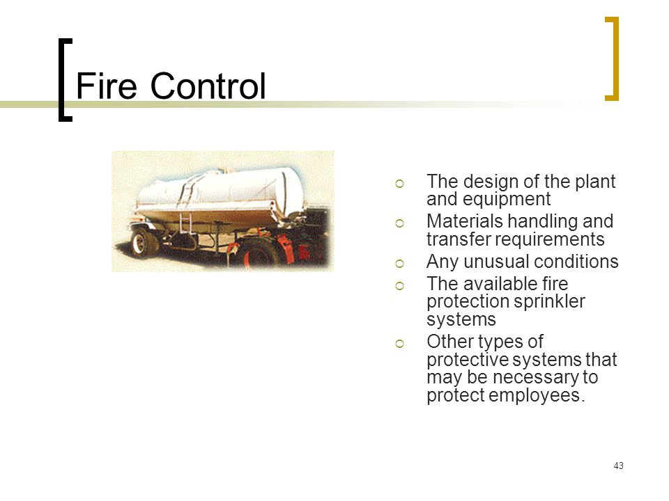 Fire Control The design of the plant and equipment