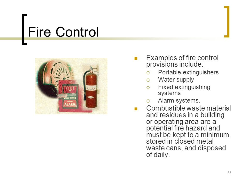 Fire Control Examples of fire control provisions include: