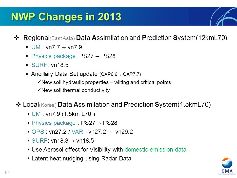 NWP Changes in 2013 Regional(East Asia) Data Assimilation and Prediction System(12kmL70) UM : vn7.7 → vn7.9.