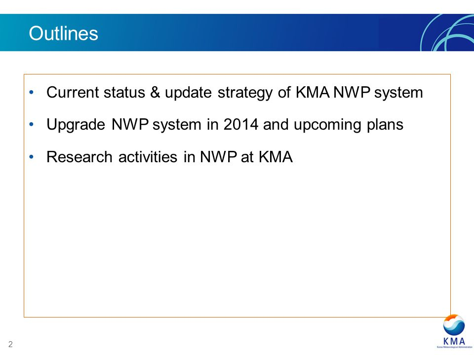 Outlines Current status & update strategy of KMA NWP system