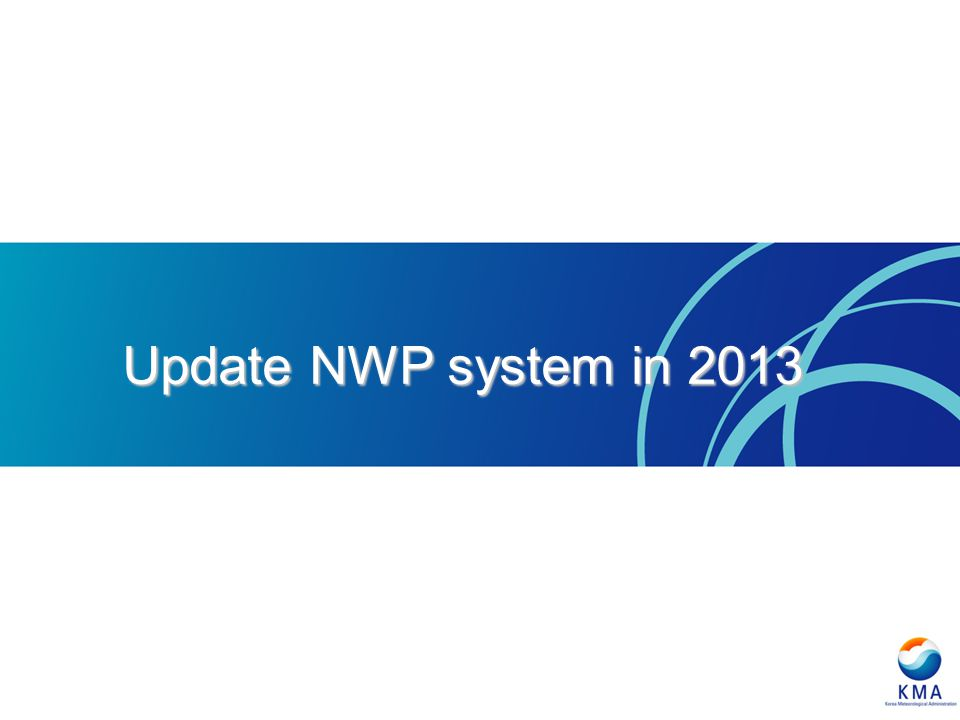 Update NWP system in 2013