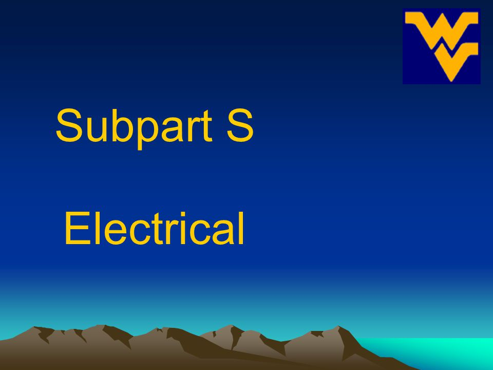 Subpart S Electrical