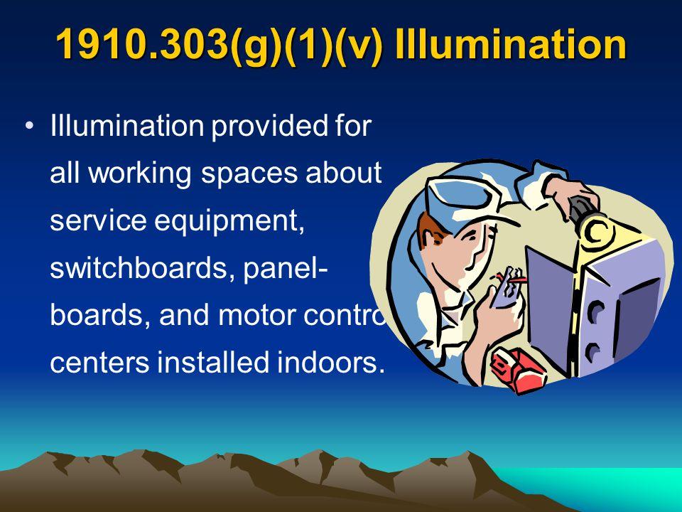 1910.303(g)(1)(v) Illumination