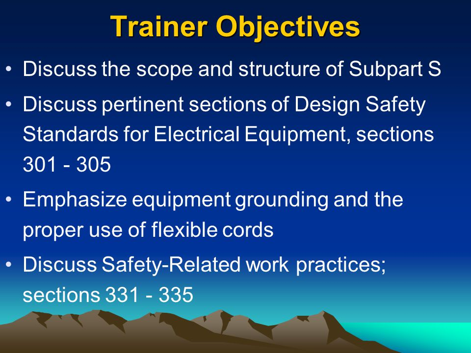Trainer Objectives Discuss the scope and structure of Subpart S