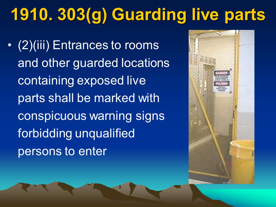 1910. 303(g) Guarding live parts